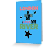 I live by the river (blue star edition) Greeting Card
