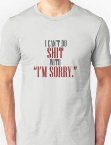 I Can't Do Shit T-Shirt