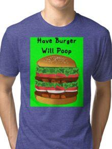 Turn a Burger Into Poop Tri-blend T-Shirt