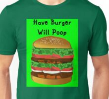 Turn a Burger Into Poop Unisex T-Shirt