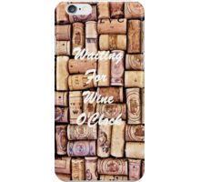 Waiting For Wine iPhone Case/Skin