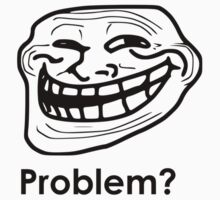 Trollface - Problem? by alemag