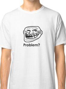 Trollface - Problem? Classic T-Shirt