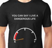 Dangerous Life Unisex T-Shirt