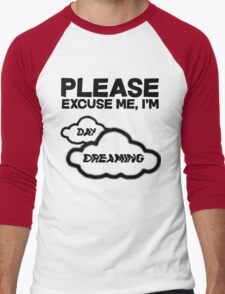 Please excuse me, I'm daydreaming T-Shirt