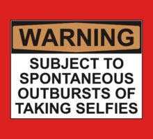 WARNING: SUBJECT TO SPONTANEOUS OUTBURSTS OF TAKING SELFIES One Piece - Short Sleeve