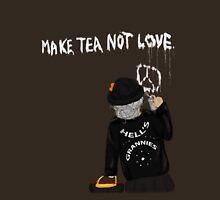 Make Tea Not Love Unisex T-Shirt
