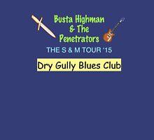 Busta Highman & The Penetrators Unisex T-Shirt