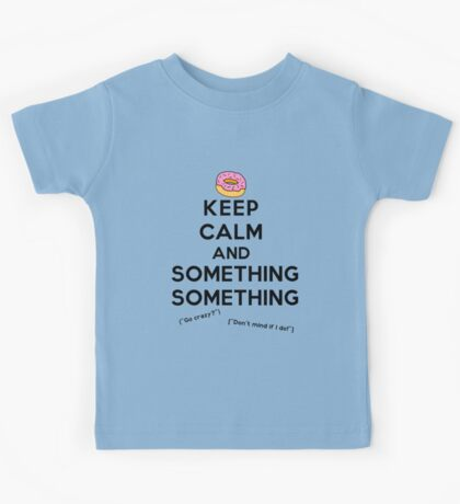 Keep Calm and Something Something (lights version) Kids Tee