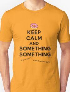 Keep Calm and Something Something (lights version) Unisex T-Shirt
