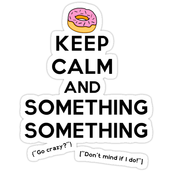 Keep Calm and Something Something (lights version) by MarkAlmighty