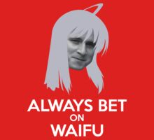 Always Bet on Waifu by folm