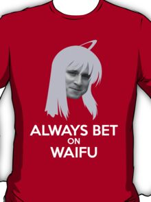Always Bet on Waifu T-Shirt