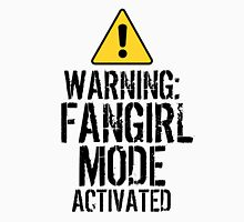 WARNING - FANGIRL MODE ACTIVATED Womens Fitted T-Shirt
