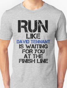 Run Like David Tennant is Waiting T-Shirt