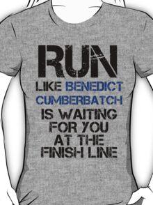 Run Like Benedict Cumberbatch is Waiting T-Shirt