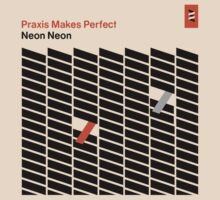 Neon Neon - Praxis Makes Perfect by statostatostato