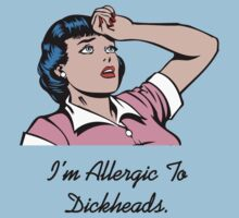 Allergy to Dickheads by Buleste