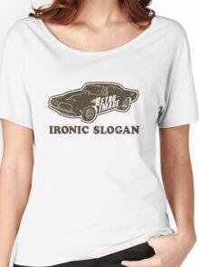 Ironic Slogan Women's Relaxed Fit T-Shirt