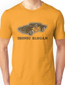 Ironic Slogan Unisex T-Shirt