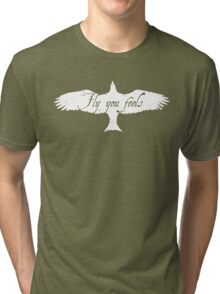 fly you fools 2 Tri-blend T-Shirt