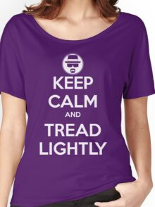 Keep Calm and Tread Lightly Women's Relaxed Fit T-Shirt