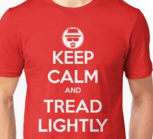 Keep Calm and Tread Lightly Unisex T-Shirt