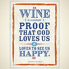 Wine is constant proof that God loves us & loves to see us happy. by Robert Kobrzynski
