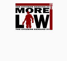 MORE LAW! Unisex T-Shirt