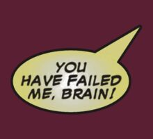YOU HAVE FAILED ME BRAIN! by 1ElizabethO