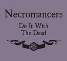 Necromancers do it with the dead by Serenity373737