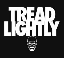 Tread Lightly (White Variant) by huckblade