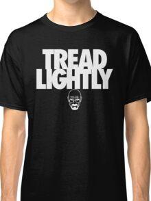 Tread Lightly (White Variant) Classic T-Shirt