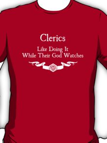 Clerics like doing it while their god watches T-Shirt