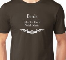 Bards Like to Do It With Music (For Dark Shirts) Unisex T-Shirt
