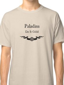 Paladins Do It (Lawful) Good Classic T-Shirt