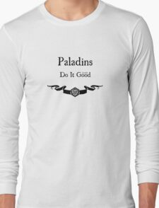 Paladins Do It (Lawful) Good Long Sleeve T-Shirt