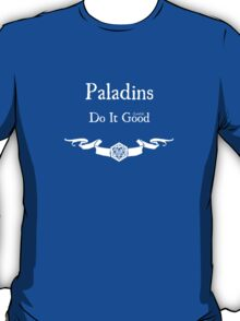 Paladins Do It (Lawful) Good (For Dark Shirts) T-Shirt