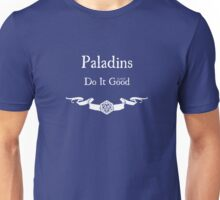 Paladins Do It (Lawful) Good (For Dark Shirts) Unisex T-Shirt