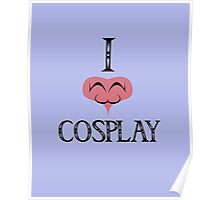 I Love Cosplay Poster