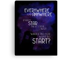 Doctor Who Quote - Everywhere and Anywhere Canvas Print