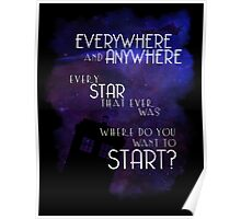 Doctor Who Quote - Everywhere and Anywhere Poster