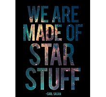 We Are Made of Star Stuff - Carl Sagan Quote Photographic Print