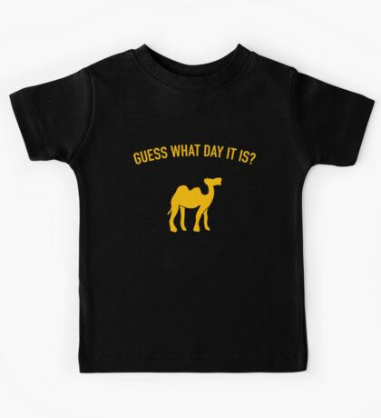 Guess What Day It Is? Hump Day T-Shirt Kids Tee