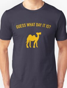 Guess What Day It Is? Hump Day T-Shirt Unisex T-Shirt