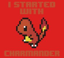 I Started With Charmander by FANATEE