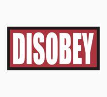 DISOBEY.  by kzenabi