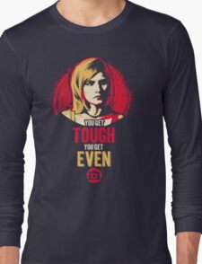 Get Tough, Get Even  Long Sleeve T-Shirt