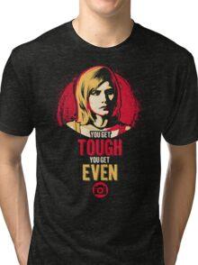 Get Tough, Get Even  Tri-blend T-Shirt