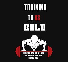 Training to be bald Unisex T-Shirt